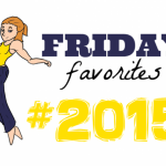 The Best Posts of the Year – Friday Favorites #2015