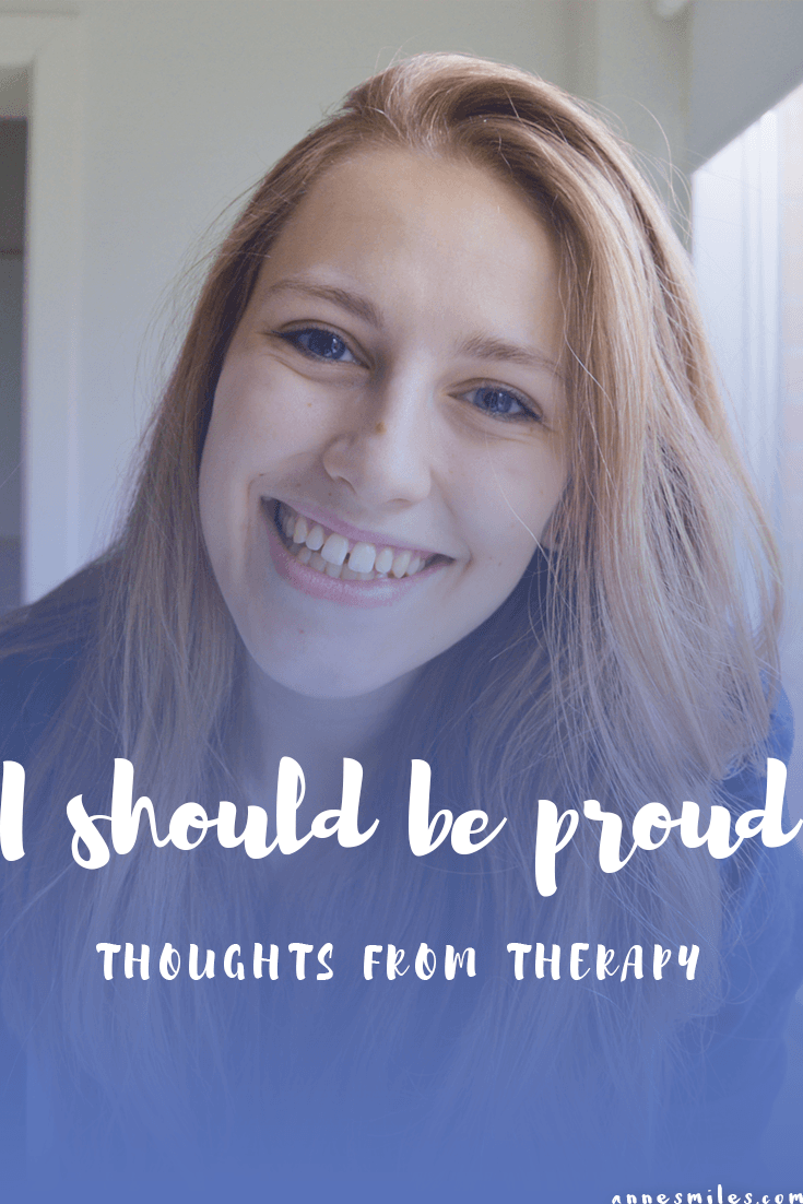 I should be proud - Thoughts from Therapy