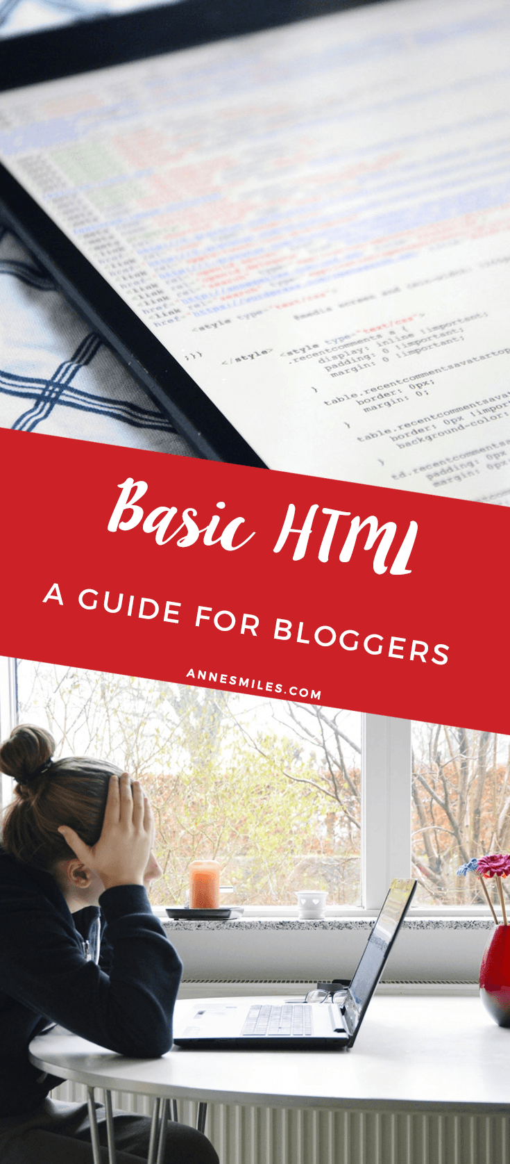 A guide to basic HTML for bloggers || Click through to read more, or repin to save for later!