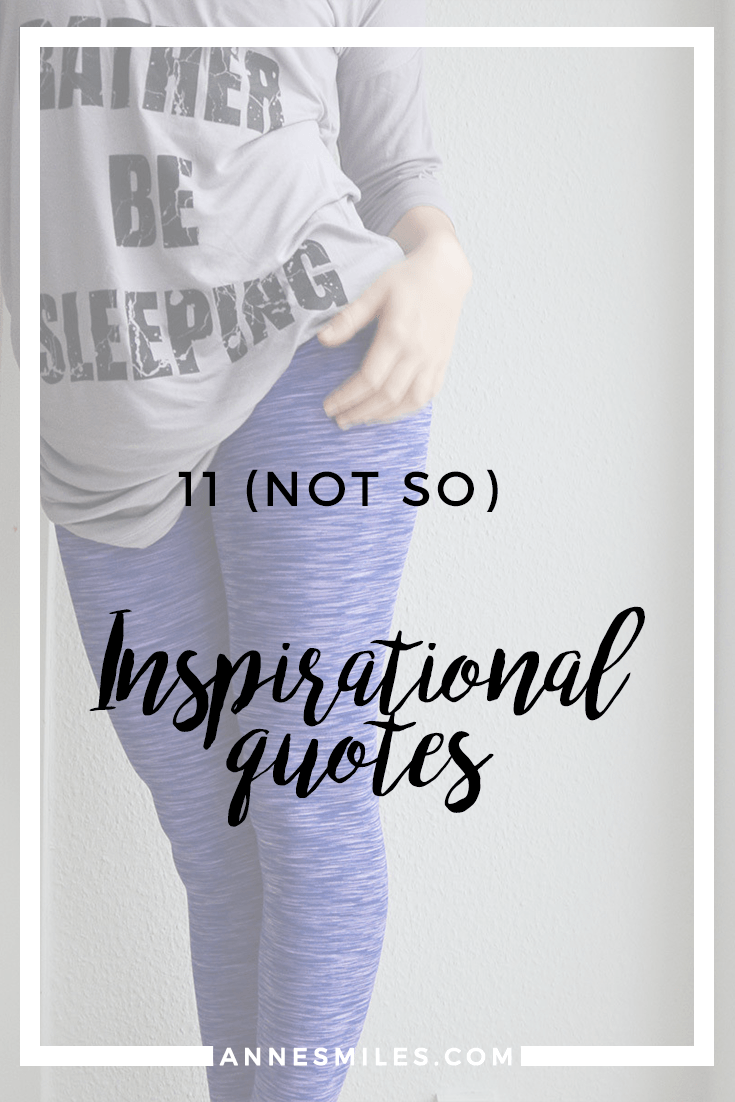 11 (not so) inspirational quotes || These might not be the deepest quotes, but they are wonderfully silly and just my kind of Monday Motivation. #quote #motivation #quotes