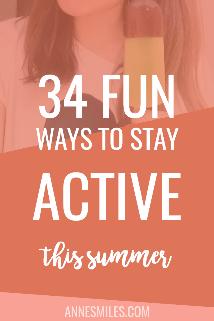 Summer is coming, and there's so many ways to have fun and exercise at the same time (without dying from the heat). Here's 34 fun ways to stay active this summer! Click through to read more, or repin to save for later!