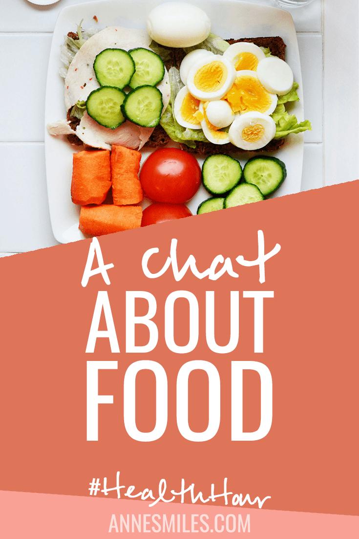 A Chat About Food | #HealthHour no. 6