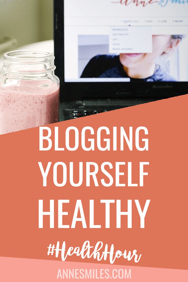Blogging Yourself Healthy | #HealthHour no. 5