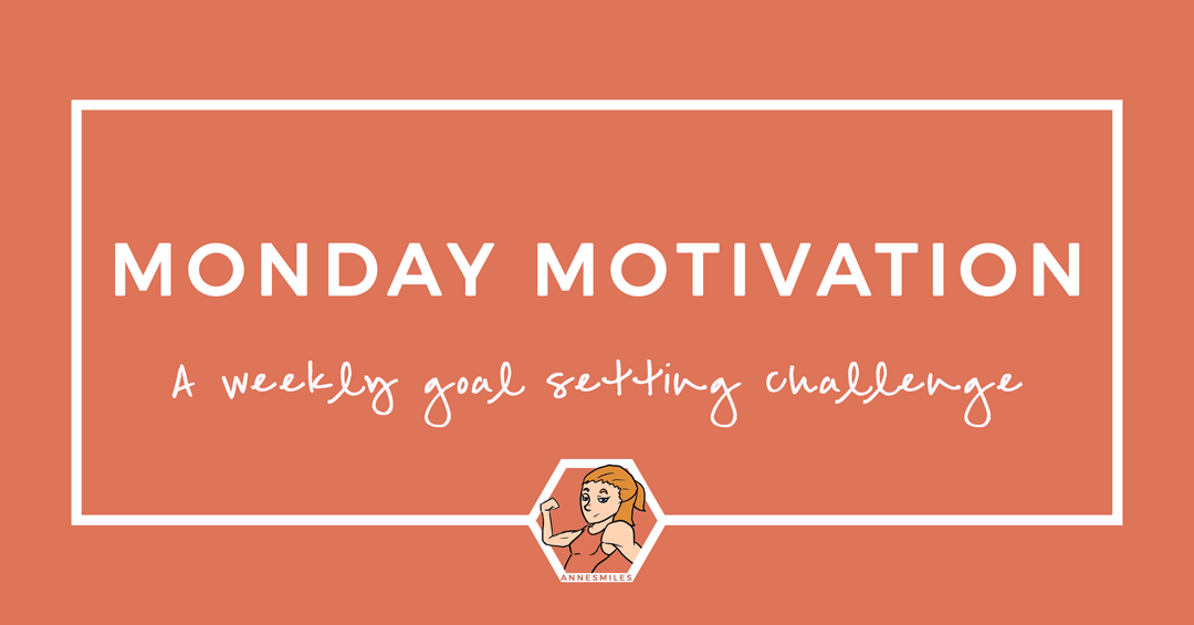 Monday Motivation - A Weekly Goal Setting Challenge by Annesmiles