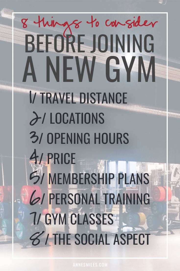 8 things to consider before joining a new gym: Travel distance, locations, opening hours, price, membership plans, personal training, gym classes, the social aspect