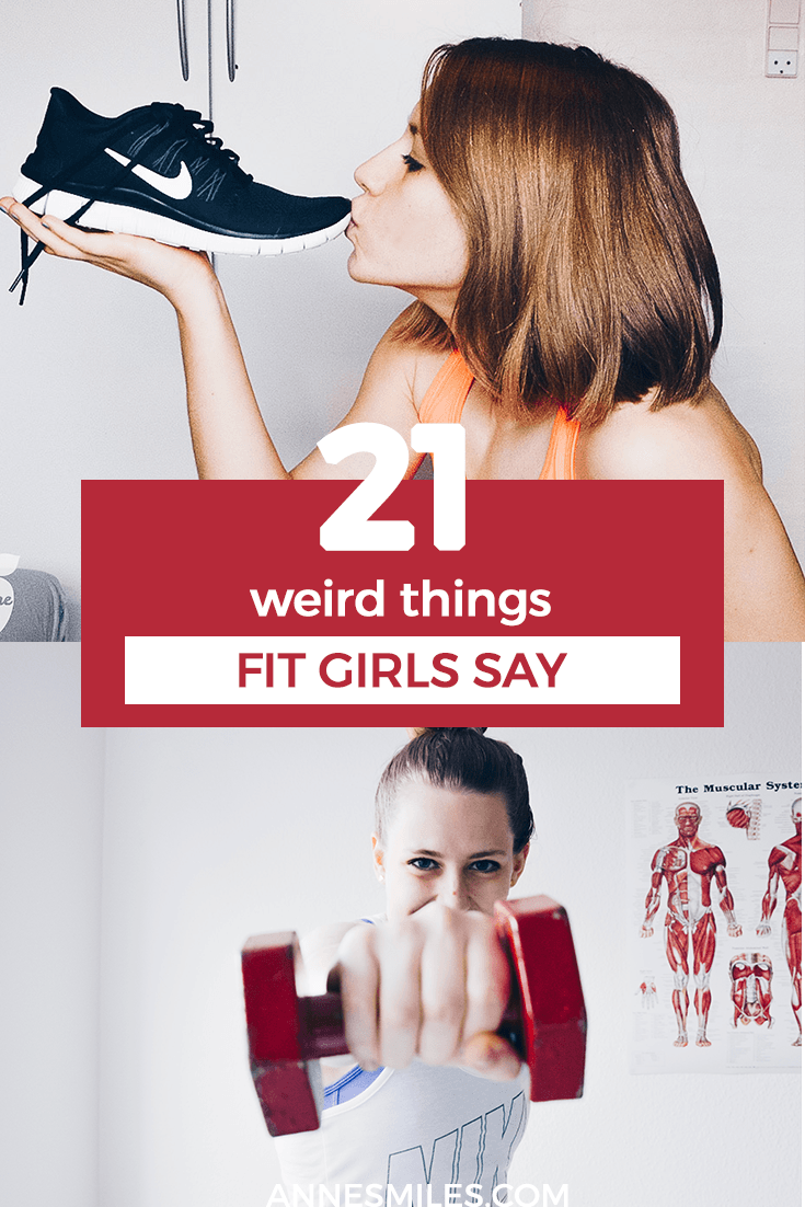 21 Weird Things Fit Girls Say