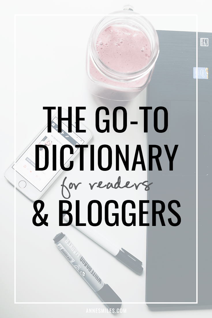 The Go-To Dictionary for Blog Readers & Bloggers