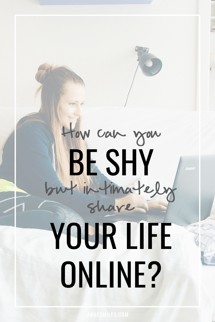 How Can You be Shy but Intimately Share Your Life Online?