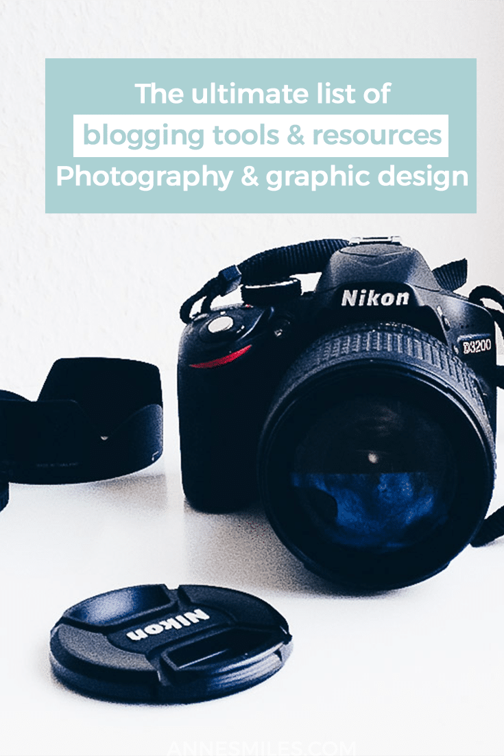 Here's the complete list of tools and resources I use for photography, editing images and designing graphics. #blogging #photography #blogtips