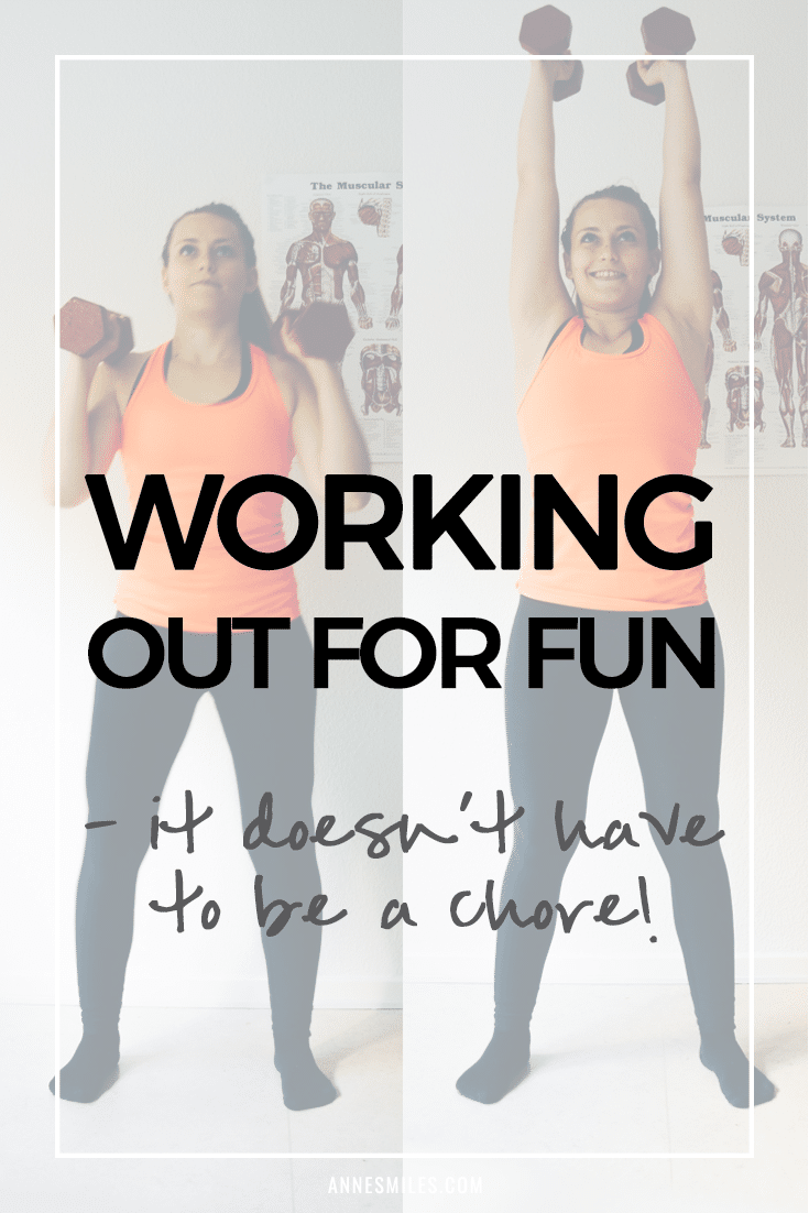 Working out for fun - it doesn\'t have to be a chore!