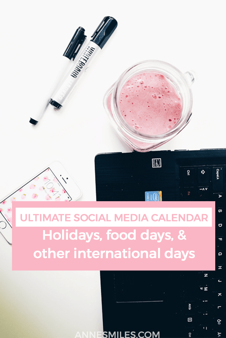 Ultimate Social Media Calendar: Holidays, Food Days & Other International Days to Blog About!