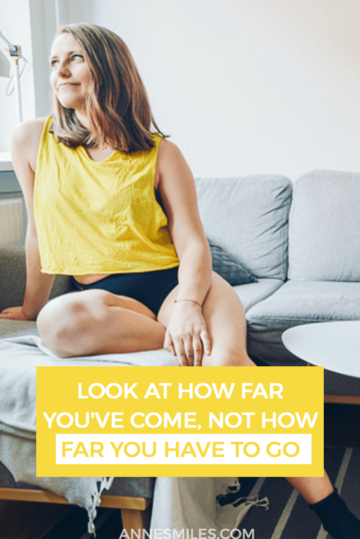 Look at How Far You've Come, Not How Far You Have to Go